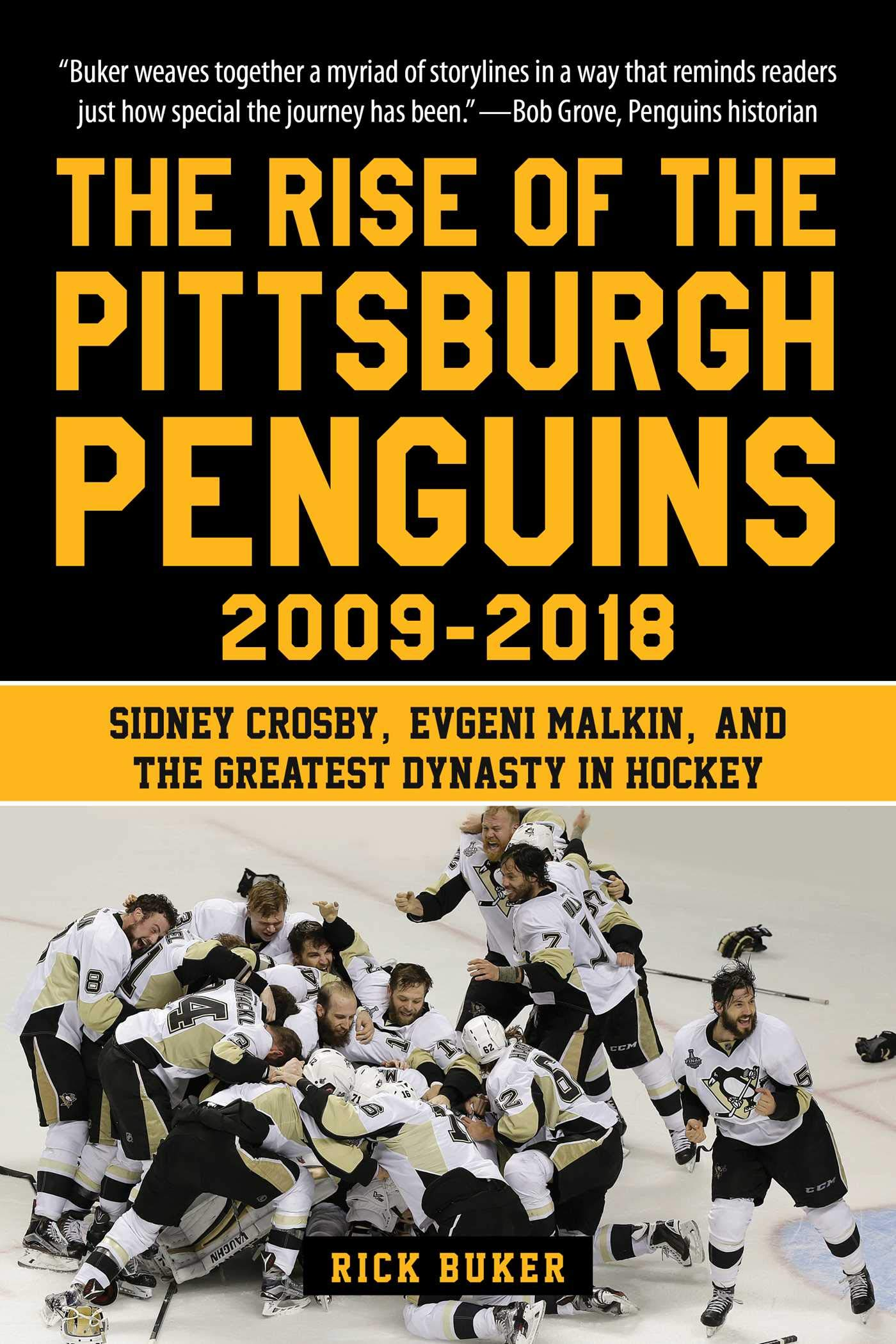 Download The Rise of the Pittsburgh Penguins 2009 2018: Sidney Crosby, Evgeni Malkin, and the Greatest Dynasty in Hockey (English E...