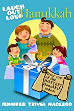 Laugh Out Loud: Hanukkah Jokes for Kids: Over 100 of the HOTTEST Hanukkah jokes ever told! (Laugh Out Loud (Jewish Holidays) Book 1)