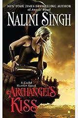 Archangel's Kiss (Guild Hunter Book 2) Kindle Edition