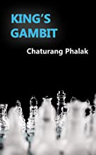 King's Gambit: Famous and selected King's Gambit chess games from Greco to 2017 (Chess openings Book 1)