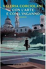 Con l'arte e con l'inganno (Nero Rizzoli) (Le indagini di Edna Silvera, critica d'arte Vol. 1) (Italian Edition) Versión Kindle