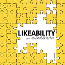 Likeability: Learn the People Skills to Make You a More Likeable, Charismatic & Social Person
