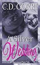 A Silver Wedding: Matt and Lilly: The Macconwood Pack Tales 7