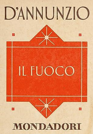 Il Fuoco (e-Meridiani Mondadori) (I Meridiani)
