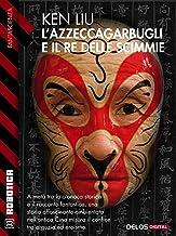 L'azzeccagarbugli e il Re delle Scimmie (Robotica) (Italian Edition)