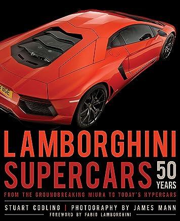 Lamborghini Supercars 50 Years: From the Groundbreaking