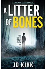 A Litter of Bones: A Scottish Detective Mystery (DCI Logan Crime Thrillers Book 1) Kindle Edition