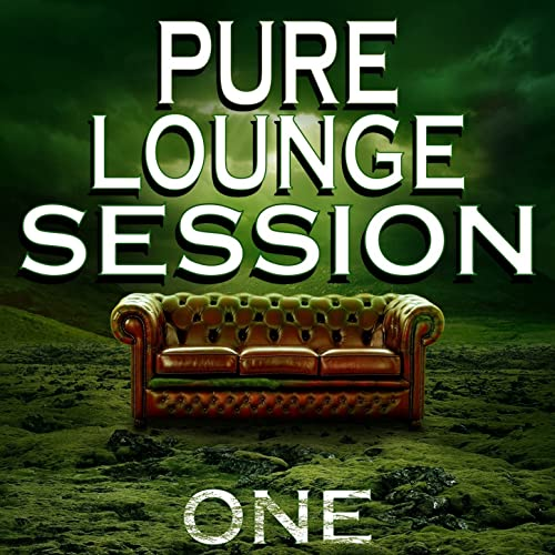 Pure Lounge Session One (Relaxing Sofa Chill out Lounge) by ...