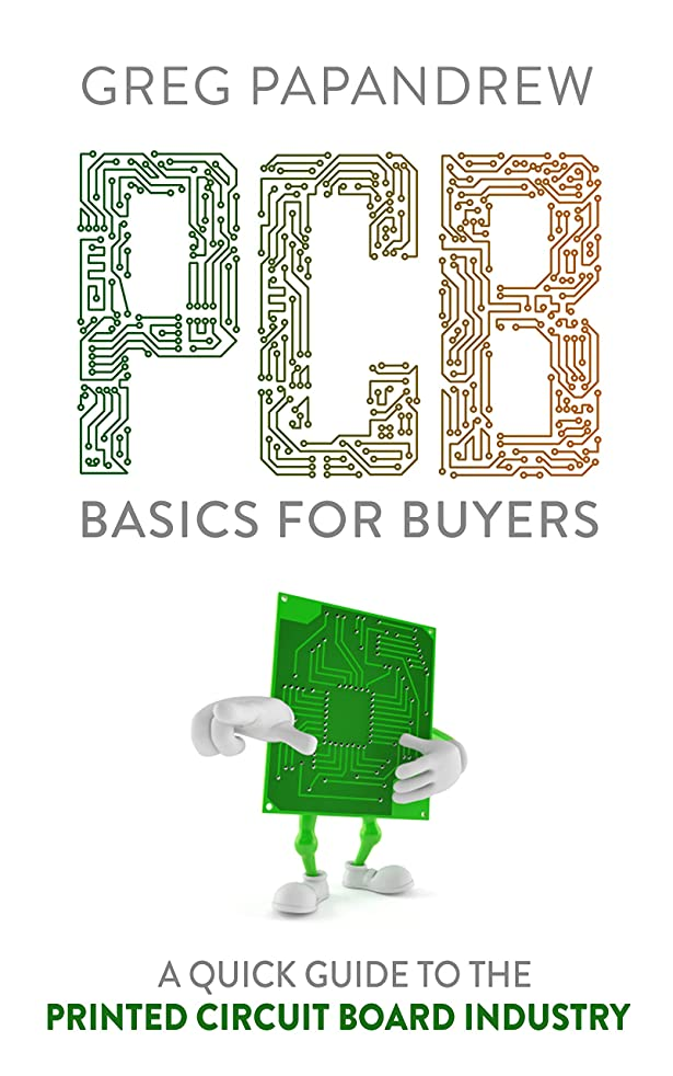 マオリ召喚する招待PCB Basics for Buyers: A Quick Guide to the Printed Circuit Board Industry (English Edition)