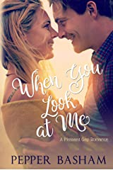 When You Look at Me (A Pleasant Gap Romance Book 2) Kindle Edition
