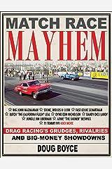 Match Race Mayhem: Drag Racing's Grudges, Rivalries and Big-Money Showdowns Kindle Edition