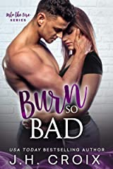 Burn So Bad (Into The Fire Book 3) Kindle Edition