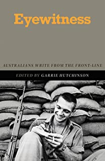 Eyewitness: Australians Write from the Front-Line
