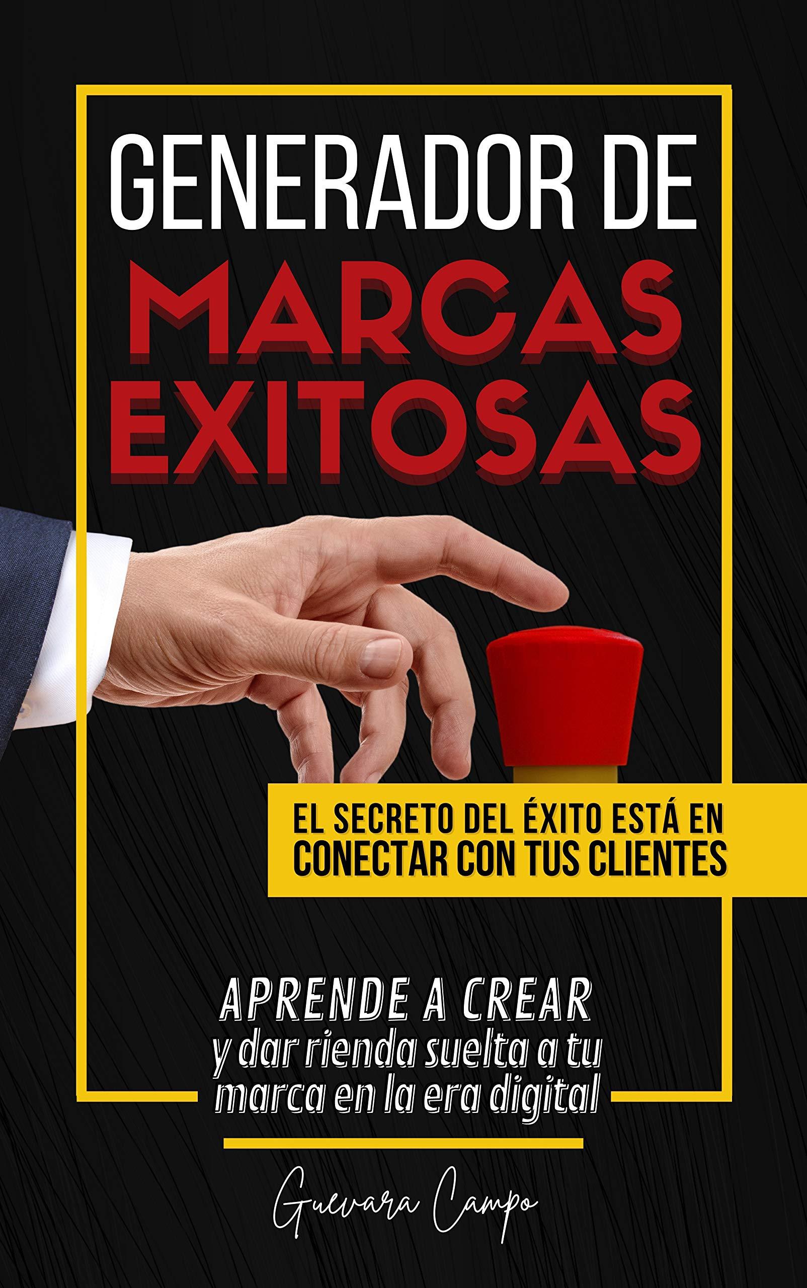 Generador de Marcas Exitosas: Aprende a crear y dar rienda suelta a tu marca en la era digital (Spanish Edition)