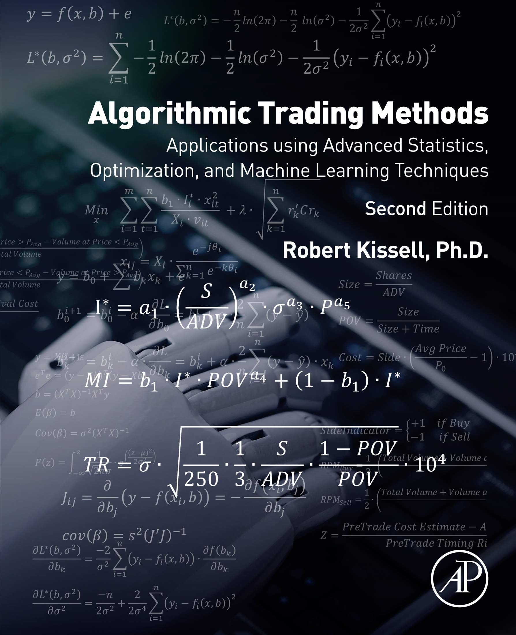 Algorithmic Trading Methods: Applications Using Advanced Statistics, Optimization, and Machine Learning Techniques