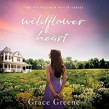 Wildflower Heart: The Wildflower House, Book 1