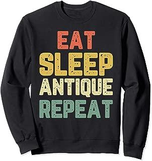 Eat Sleep Antique Repeat Antiquing Lover Antiquer Gift Retro Sweatshirt