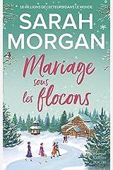 Mariage sous les flocons : la nouvelle romance feel-good de Noël de Sarah Morgan : une lecture doudou à lire sous son plaid ! (&H) Format Kindle