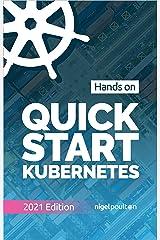 Quick Start Kubernetes Kindle Edition
