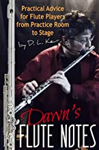 Dawn's Flute Notes: Practical Advice for Flute Players from Practice Room to Stage