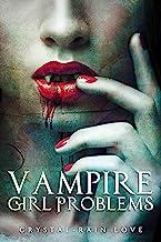 Vampire Girl Problems (Twice Bitten Book 2)