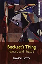 Beckett's Thing: Painting and Theatre (Other Becketts)