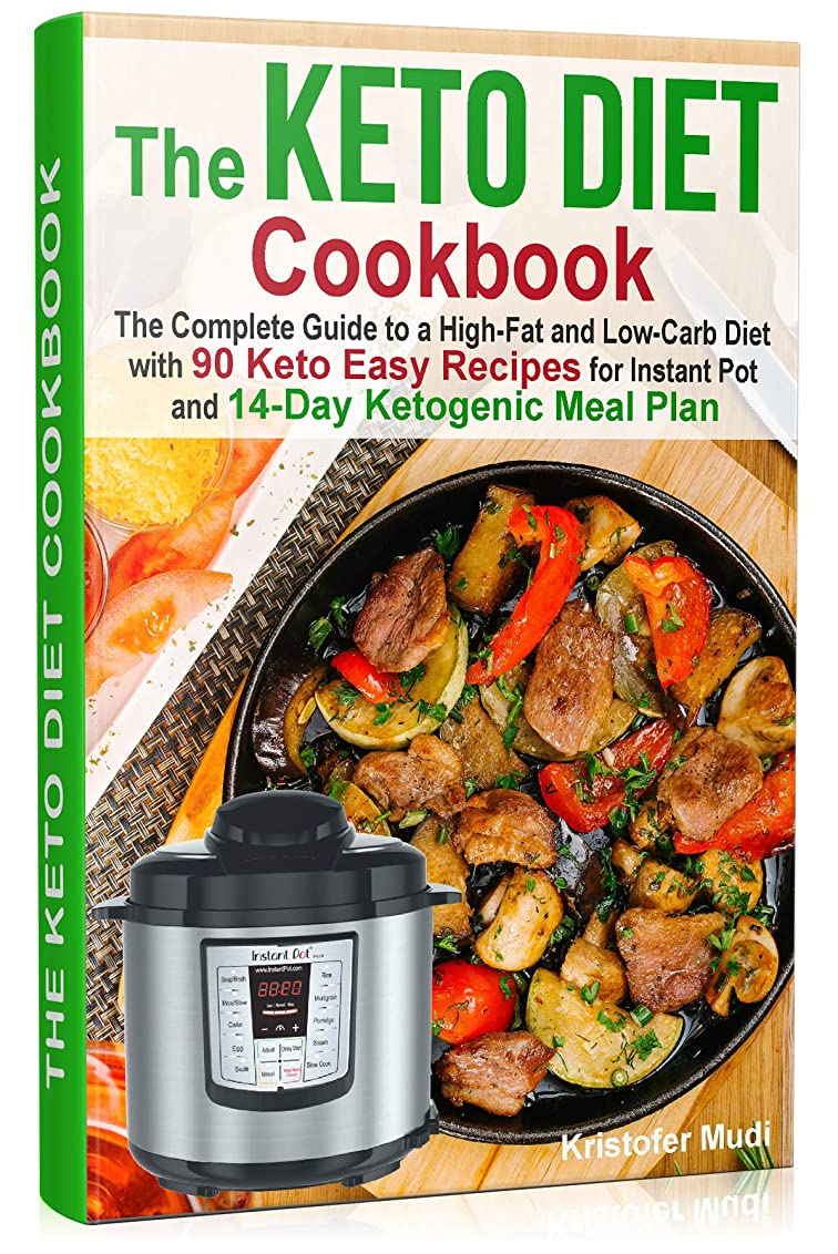 決して協会虫を数えるThe Keto Diet Cookbook: The Complete Guide to a High-Fat and Low-Carb Diet with 90 Keto Easy Recipes for Instant Pot and 14-Day Ketogenic Meal Plan (English Edition)