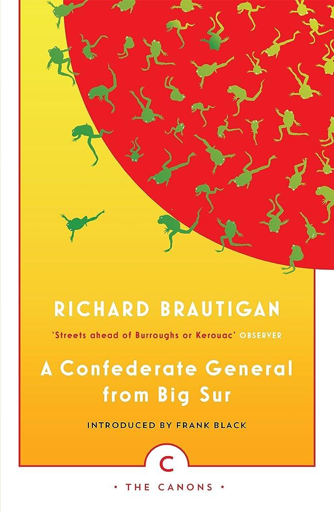 ポップレンチ活性化するA Confederate General From Big Sur (Canons) (English Edition)