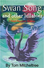 Swan Song and Other Lullabies (Grant Reynolds Mysteries Book 5)