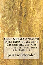 Using Social Capital to Help Individuals with Disabilities get Jobs: A Guide for Individuals and Families: 2