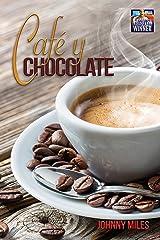 Café y Chocolate Kindle Edition