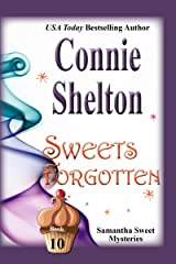 Sweets Forgotten: A Sweet's Sweets Bakery Mystery (Samantha Sweet Mysteries Book 10) Kindle Edition