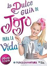 La dulce guía de Jojo para la vida (Spanish Edition)