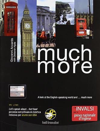 Much more. Aspetti di cultura e civiltà dei paesi di lingua inglese. Con espansione online. Con CD Audio. Per la Scuola media
