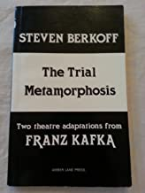 The trial ; and, Metamorphosis: Two theatre adaptations from Franz Kafka