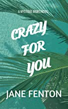 CRAZY FOR YOU: A Mystique Books Novel - Fun, Action-Adventure Romance