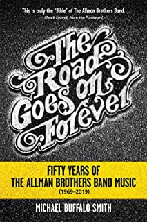 The Road Goes on Forever: Fifty Years of the Allman Brothers Band Music (1969-2019)