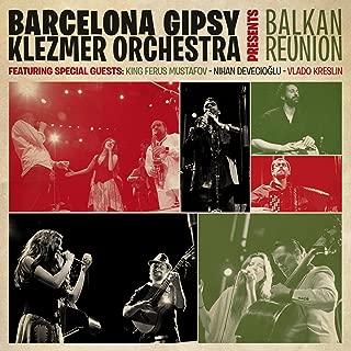 Best barcelona gipsy klezmer orchestra balkan reunion Reviews