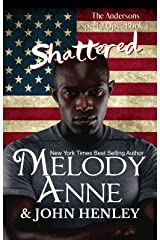 Shattered: Anderson Special Ops: Book Four Kindle Edition