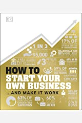 How to Start Your Own Business: And Make it Work Kindle Edition