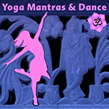 Yoga Mantras & Dance: Power Yoga Music & Ecstatic Dance Beats