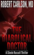 The Diabolical Doctor: A Steele Russell Thriller