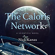 The Caloris Network: A Scientific Novel (The Science and Fiction Series)