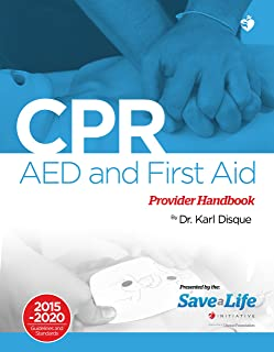 CPR, AED & First Aid Certification Course Kit - Including Practice Tests - Detailed instructions of One- Rescuer CPR, AED & First Aid use - A Complete CPR Course available on the NHCPS website.
