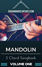 Mandolin 3 Chord Songbook - Volume One: 10 Easy to Learn Songs for the Mandolin