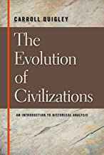 Evolution of Civilizations: An Introduction to Historical Analysis