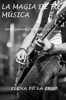 LA MAGIA DE TU MÚSICA (Serie Galway_Snowshill nº 2) (Spanish Edition)