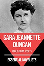 Essential Novelists - Sara Jeannette Duncan: anglo-indian society