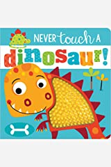 Never Touch a Dinosaur! Board book