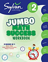 2nd Grade Jumbo Math Success Workbook: 3 Books in 1--Basic ic Math, Math Games and Puzzles, Math in  Action; Activities , Exercises, and Tips to Help ... and Get Ahead (Sylvan Math Jumbo Workbooks)